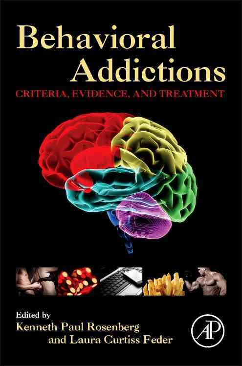 Behavioral Addictions By Rosenberg, Kenneth Paul, M.d. (EDT)/ Feder, Laura Curtiss (EDT)