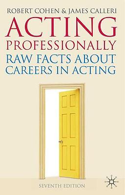 Acting Professionally By Cohen, Robert/ Calleri, James
